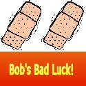 Link to Bob's Bad Luck